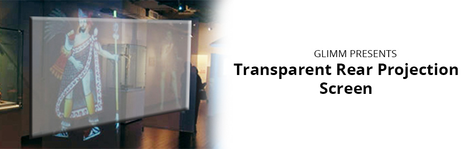 Transparent Rear Projection Screen